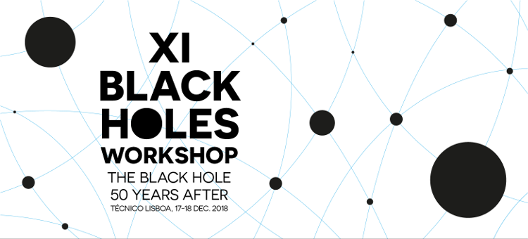 XI Black Holes Workshop in Lisbon, 17 e 18 December 2018